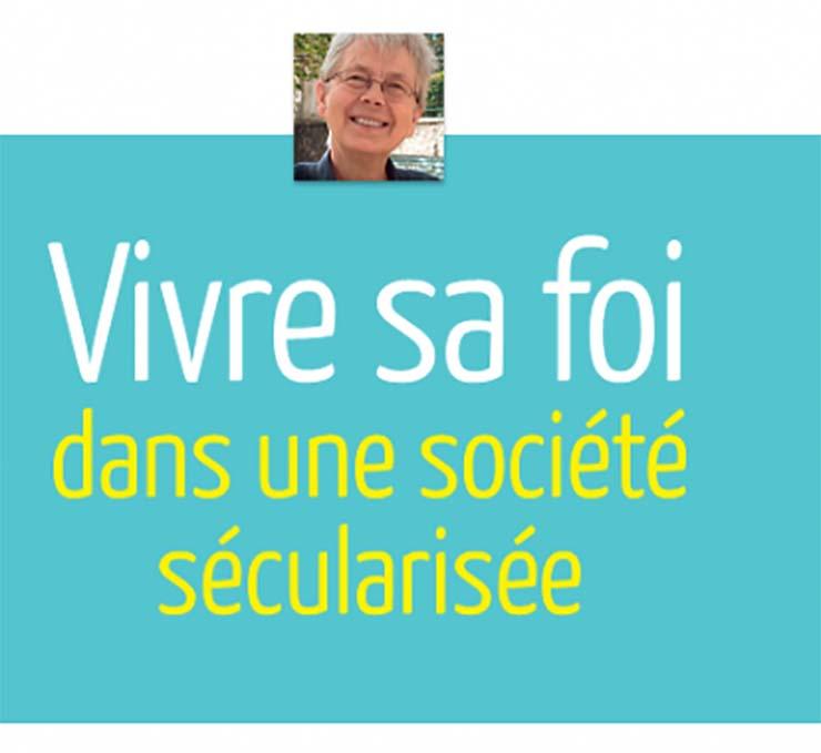[7.12.20] Vivre sa foi et société sécularisée